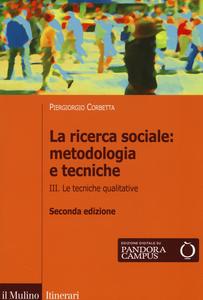 Libro La ricerca sociale: metodologia e tecniche. Vol. 3: Le tecniche qualitative. Piergiorgio Corbetta