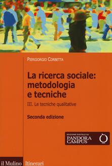 Radiospeed.it La ricerca sociale: metodologia e tecniche. Vol. 3: Le tecniche qualitative. Image