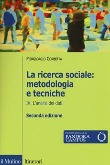 La ricerca sociale: metodologia e tecniche. Con e-book. Vol. 4: Lanalisi dei dati..pdf