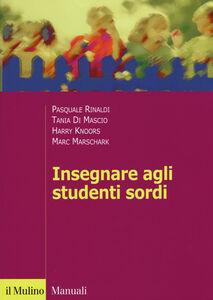 Libro Insegnare agli studenti sordi