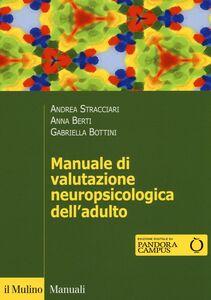 Libro Manuale di valutazione neuropsicologica dell'adulto Andrea Stracciari , Anna E. Berti , Gabriella Bottini