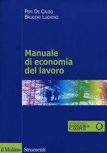 Libro Manuale di economia del lavoro Pepi De Caleo , Luchino Brucchi