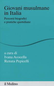 Mercatinidinataletorino.it Giovani musulmane in Italia. Percorsi biografici e pratiche quotidiane Image