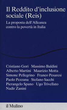 Il reddito dinclusione sociale (Reis). La proposta dellalleanza contro la povertà in Italia.pdf