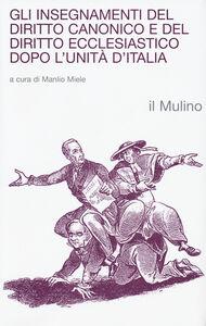 Libro Gli insegnamenti del diritto canonico e del diritto ecclesiastico dopo l'Unità d'Italia