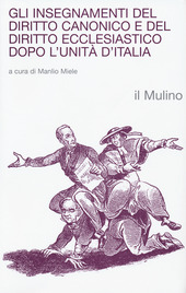 Gli insegnamenti del diritto canonico e del diritto ecclesiastico dopo l'Unità d'Italia