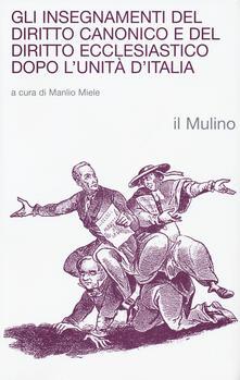 Gli insegnamenti del diritto canonico e del diritto ecclesiastico dopo l'Unità d'Italia - copertina