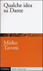 Libro Qualche idea su Dante Mirko Tavoni