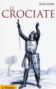 Libro Le crociate Jean Flori