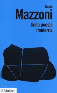 Libro Sulla poesia moderna Guido Mazzoni