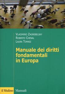 Libro Manuale dei diritti fondamentali in Europa Vladimiro Zagrebelsky , Roberto Chenal , Laura Tomasi