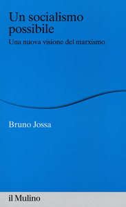 Libro Un socialismo possibile. Una nuova visione del marxismo Bruno Jossa