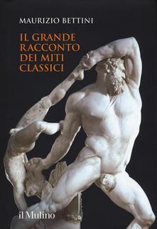 Collegiomercanzia.it Il grande racconto dei miti classici. Ediz. illustrata Image