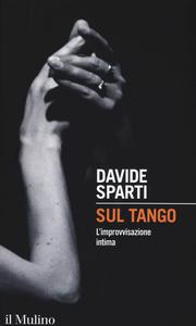 Libro Sul tango. L'improvvisazione intima Davide Sparti
