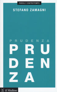Foto Cover di Prudenza, Libro di Stefano Zamagni, edito da Il Mulino