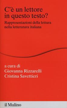 C'è un lettore in questo testo? Rappresentazioni della lettura nella letteratura italiana - copertina