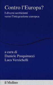 Libro Contro l'Europa? I diversi scetticismi verso l'integrazione europea