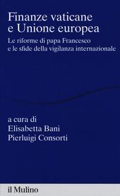 Finanze vaticane e Unione europea. Le riforme di papa Francesco e le sfide della vigilanza internazionale