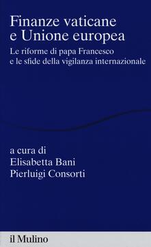 Finanze vaticane e Unione europea. Le riforme di papa Francesco e le sfide della vigilanza internazionale - copertina