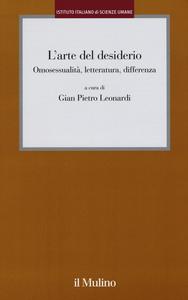 Libro L' arte del desiderio. Omosessualità, letteratura, differenza