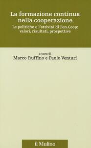 Libro La formazione continua nella cooperazione. Le politiche e l'attività di Fon.Coop: valori, risultati, prospettive