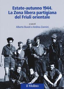 Estate-autunno 1944. La Zona libera partigiana del Friuli orientale - copertina