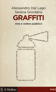 Libro Graffiti. Arte e ordine pubblico Alessandro Dal Lago , Serena Giordano