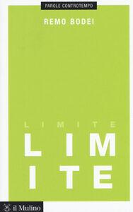 Foto Cover di Limite, Libro di Remo Bodei, edito da Il Mulino