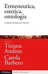 Foto Cover di Ermeneutica, estetica, ontologia. A partire da Maurizio Ferraris, Libro di  edito da Il Mulino