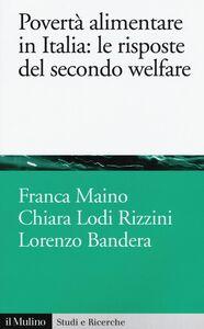 Foto Cover di Povertà alimentare in Italia: le risposte del secondo welfare, Libro di AA.VV edito da Il Mulino