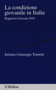 La condizione giovanile in Italia. Rapporto giovani 2016 - copertina