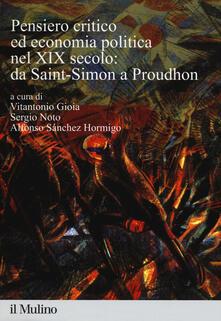 Pensiero critico ed economia politica nel XIX secolo: da Saint-Simon a Proudhon - copertina