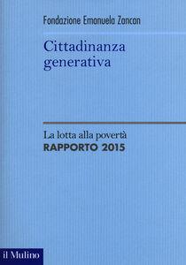 Libro Cittadinanza generativa. La lotta alla povertà. Rapporto 2015