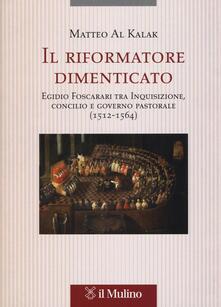 Equilibrifestival.it Il riformatore dimenticato. Egidio Foscarari tra Inquisizione, Concilio e governo pastorale (1512-1564) Image