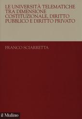 Le università telematiche tra dimensione costituzionale, diritto pubblico e diritto privato