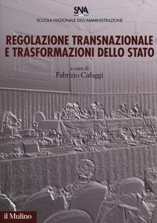Regolazione transnazionale e trasformazioni dello Stato - copertina