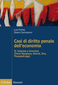 Antondemarirreguera.es Casi di diritto penale dell'economia. Vol. 2: Impresa e sicurezza (Porto Marghera, Eternit, Ilva, ThyssenKrupp). Image