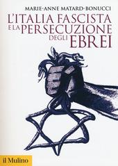 L' Italia fascista e la persecuzione degli ebrei