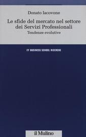 Le sfide del mercato nel settore dei servizi professionali. Tendenze evolutive