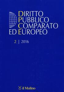Diritto pubblico comparato ed europeo (2016). Vol. 2