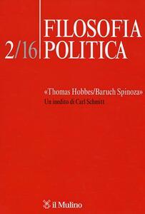 Filosofia politica (2016). Vol. 2: «Thomas Hobbes/Baruch Spinoza». Un inedito di Carl Schmitt.