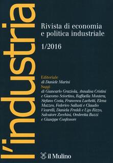 L' industria. Rivista di economia e politica industriale (2016). Vol. 1 - copertina
