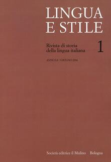 Lingua e stile. Rivista di storia della lingua italiana (2016). Vol. 1 - copertina