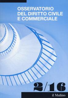 Osservatorio del diritto civile e commerciale (2016). Vol. 2 - copertina