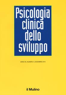 Psicologia clinica dello sviluppo (2016). Vol. 3 - copertina