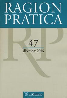 Ragion pratica (2016). Vol. 47 - copertina