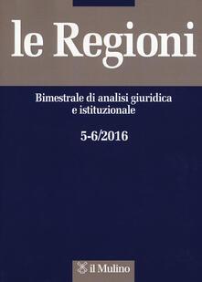 Librisulladiversita.it Le regioni. Bimestrale di analisi giuridica e istituzionale (2016). Vol. 5-6 Image