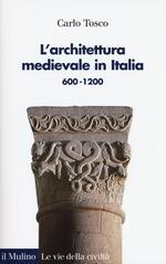 L' architettura medievale in Italia 600-1200