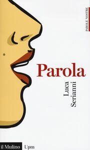 Foto Cover di Parola, Libro di Luca Serianni, edito da Il Mulino