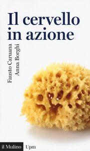 Libro Il cervello in azione Fausto Caruana , Anna M. Borghi